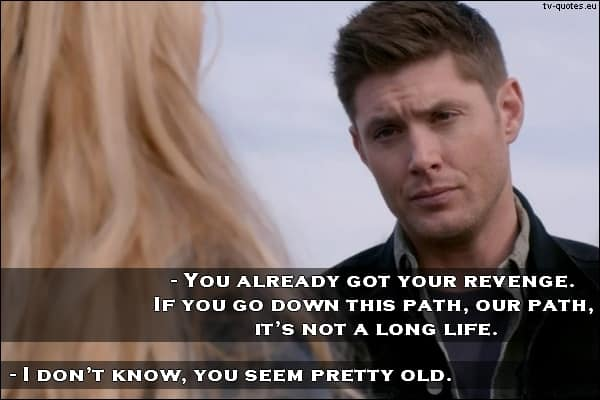 Supernatural Quote from 10x20 - You seem pretty old.