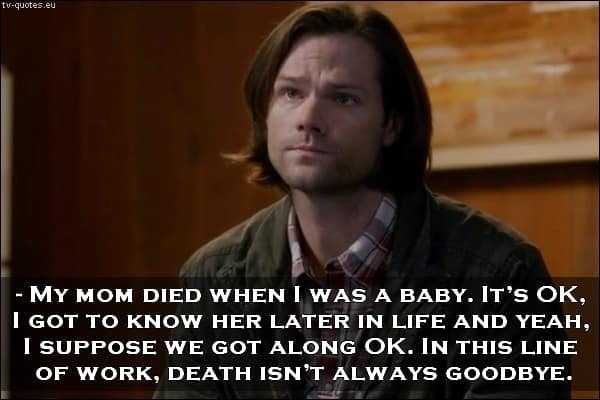 Supernatural Quote from 10x20 - Death isn't always goodbye.