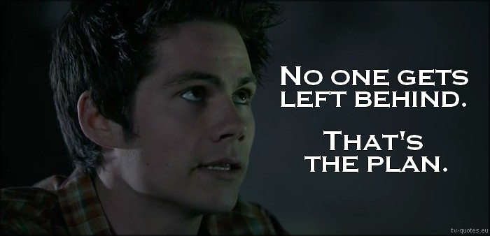 Teen Wolf Quote from 5x01 - No one gets left behind. That's the plan.
