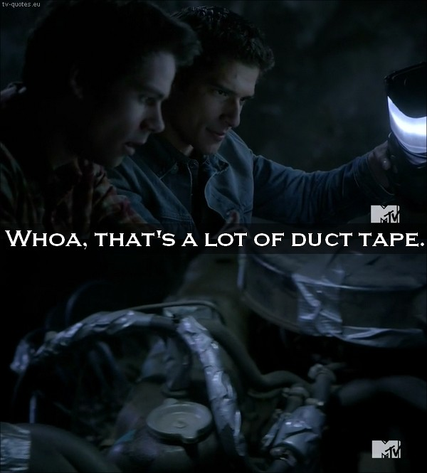 Teen Wolf Quote from 5x01 - Whoa, that's a lot of duct tape.