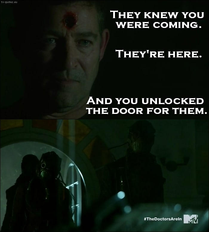 Teen Wolf 5x05 Quote - They're here and you opened the door for them.
