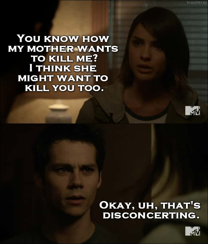 Teen Wolf Quote from 5x19 - I think she might want to kill you too.