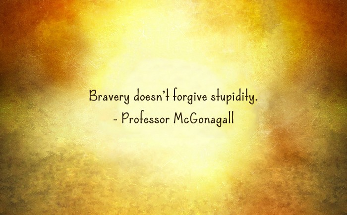 Harry Potter and the Cursed Child Quote - Bravery doesn't forgive stupidity.