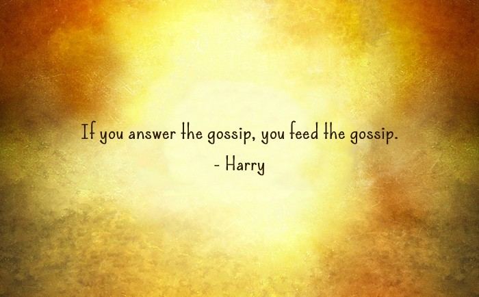 Harry Potter and the Cursed Child Quote - If you answer the gossip, you feed the gossip.