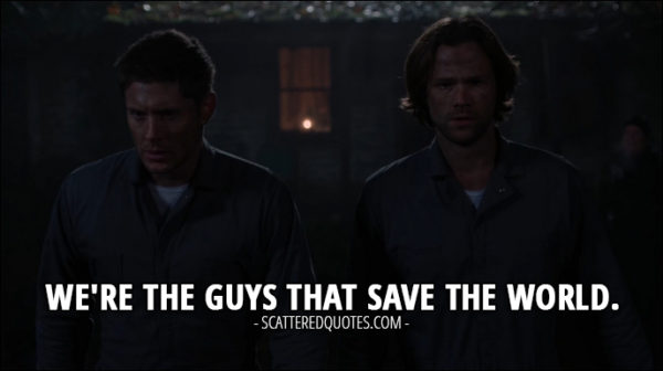 12 Best Supernatural Quotes from 'First Blood' (12x09) - Sam Winchester: We're the guys that save the world.
