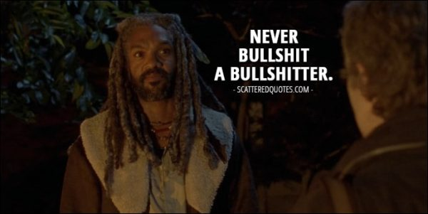 10 Best The Walking Dead Quotes from 'The Well' (7x02) - Ezekiel (to Carol): Never bullshit a bullshitter.