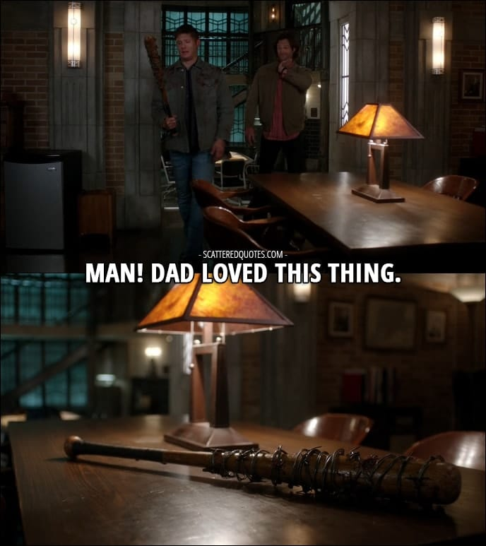 18 Best Supernatural Quotes from 'Somewhere Between Heaven and Hell' (12x15) - Dean Winchester (to Sam): Man! Dad loved this thing.