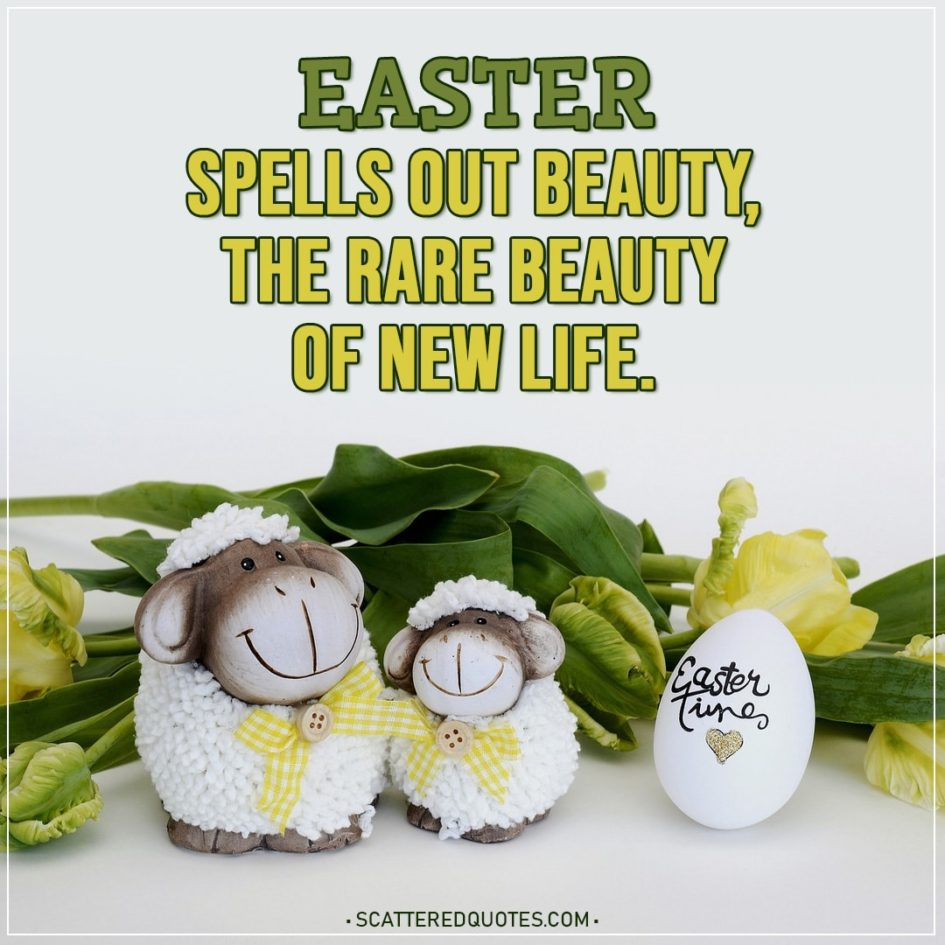 Easter Quotes | Easter spells out beauty, the rare beauty of new life. - S.D. Gordon