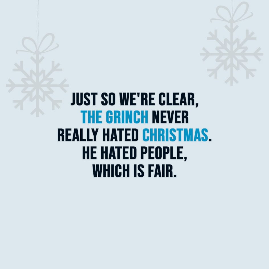 Grinch 2020 Christmas Quotes The Grinch never really hated Christmas | Scattered Quotes