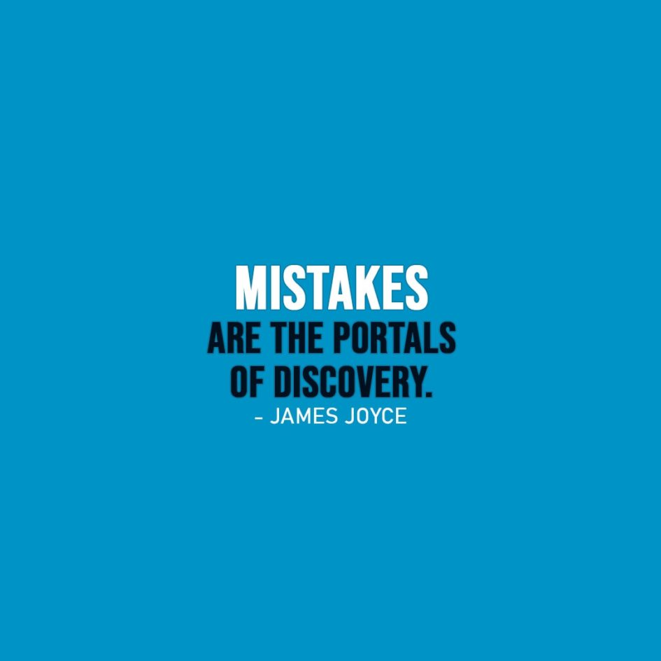 Wisdom Quote | Mistakes are the portals of discovery. - James Joyce