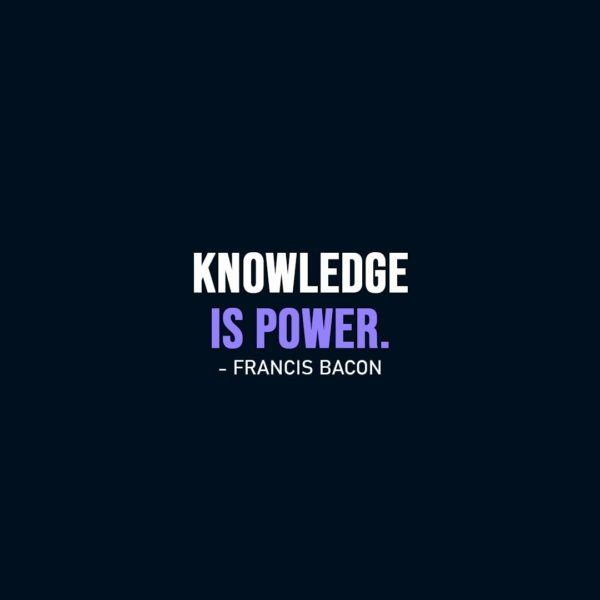 Wisdom Quote | Knowledge is power. - Francis Bacon