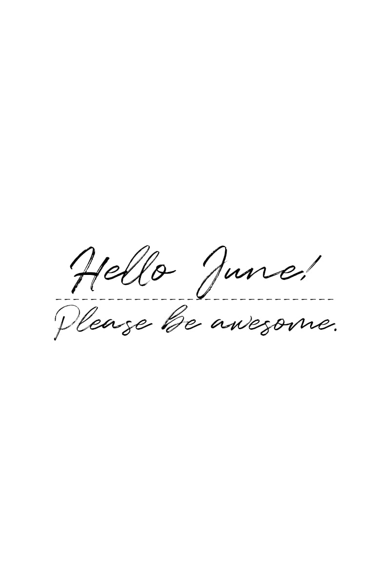 June Quotes | Hello June! Please be awesome.