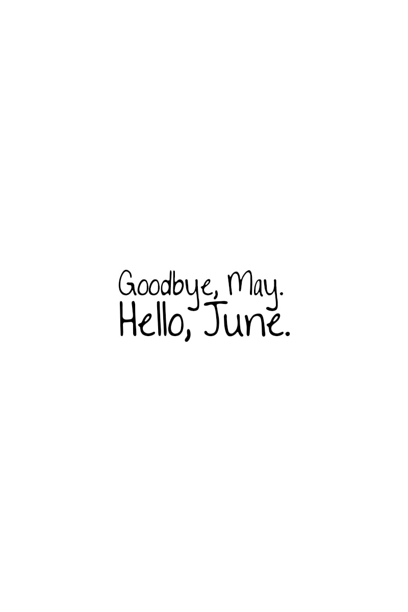 June Quotes | Goodbye, May. Hello, June.