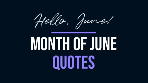 June Quotes | Collection of the best quotes for the month of June.