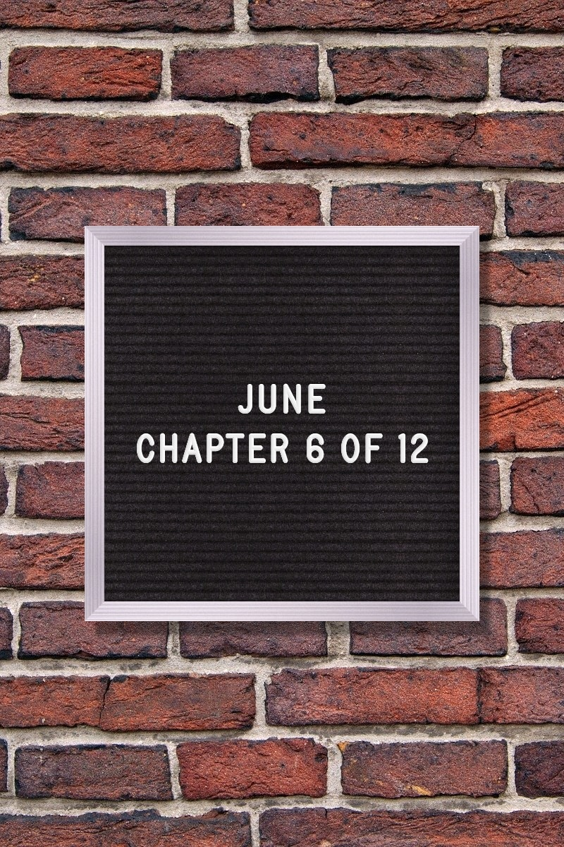 June Quotes | June – Chapter 6 of 12.