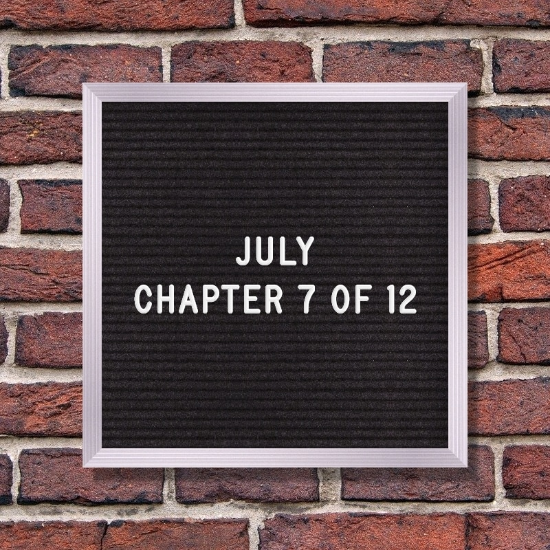 July Quotes | July – Chapter 7 of 12.