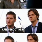 Quote from Supernatural 3x06 | (Bela stole the Impala...) Bela Talbot: Look, just stay out of my way before you cause any more trouble. I'd get to that car if I were you... before they find the arsenal in the trunk. Ciao. (leaves) Dean Winchester: Can I shoot her? Sam Winchester: Not in public.