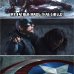 Quote from Captain America: Civil War (2016) | Tony Stark (to Steve): That shield doesn't belong to you. You don't deserve it. My father made that shield! (Steve drops the shield as he leaves...)