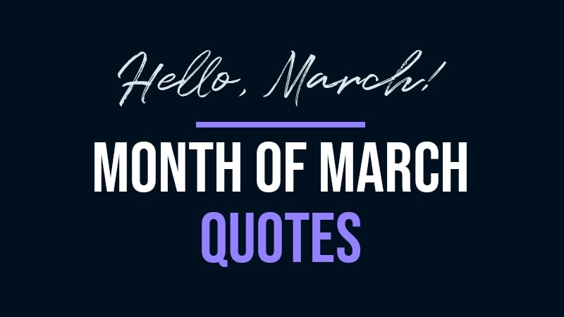 Month of March Quotes