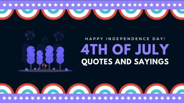 4th of July: Best of Quotes and Sayings to celebrate Independence Day