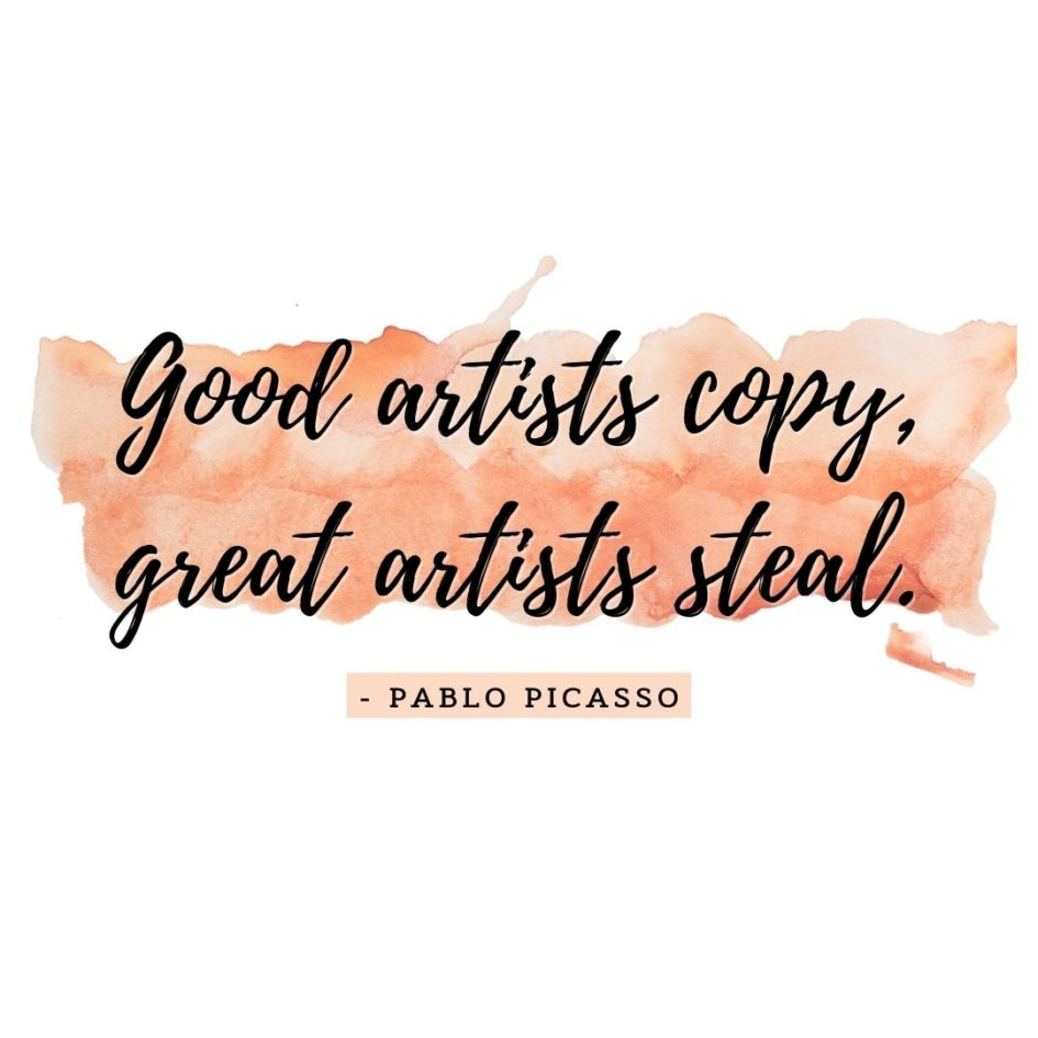 Quote about Art | Good artists copy, great artists steal. - Pablo Picasso