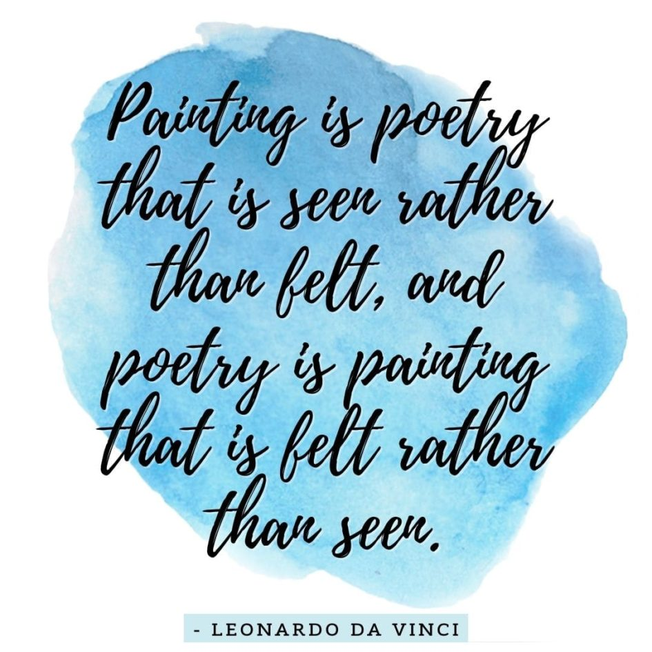 Quote about Art | Painting is poetry that is seen rather than felt, and poetry is painting that is felt rather than seen. - Leonardo da Vinci