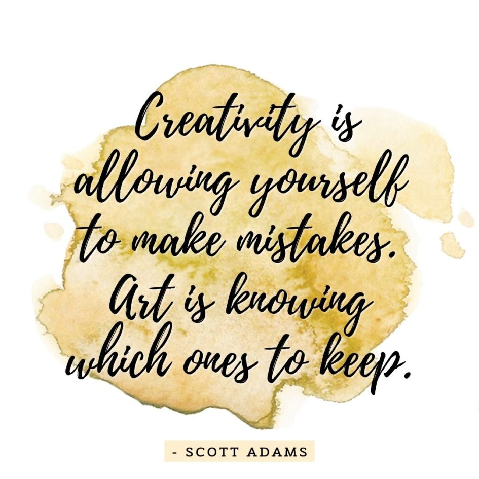 Quote about Art | Creativity is allowing yourself to make mistakes. Art is knowing which ones to keep. - Scott Adams