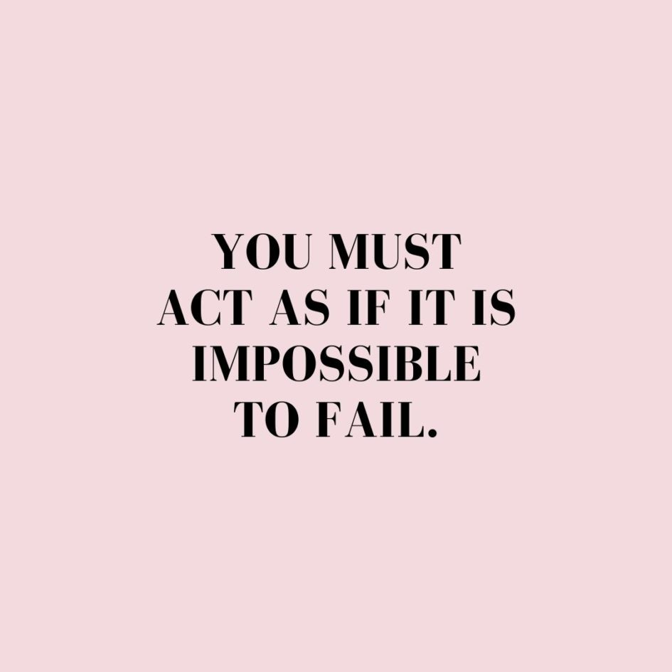 Quote about Confidence | You must act as if it is impossible to fail. - Ashanti Saying