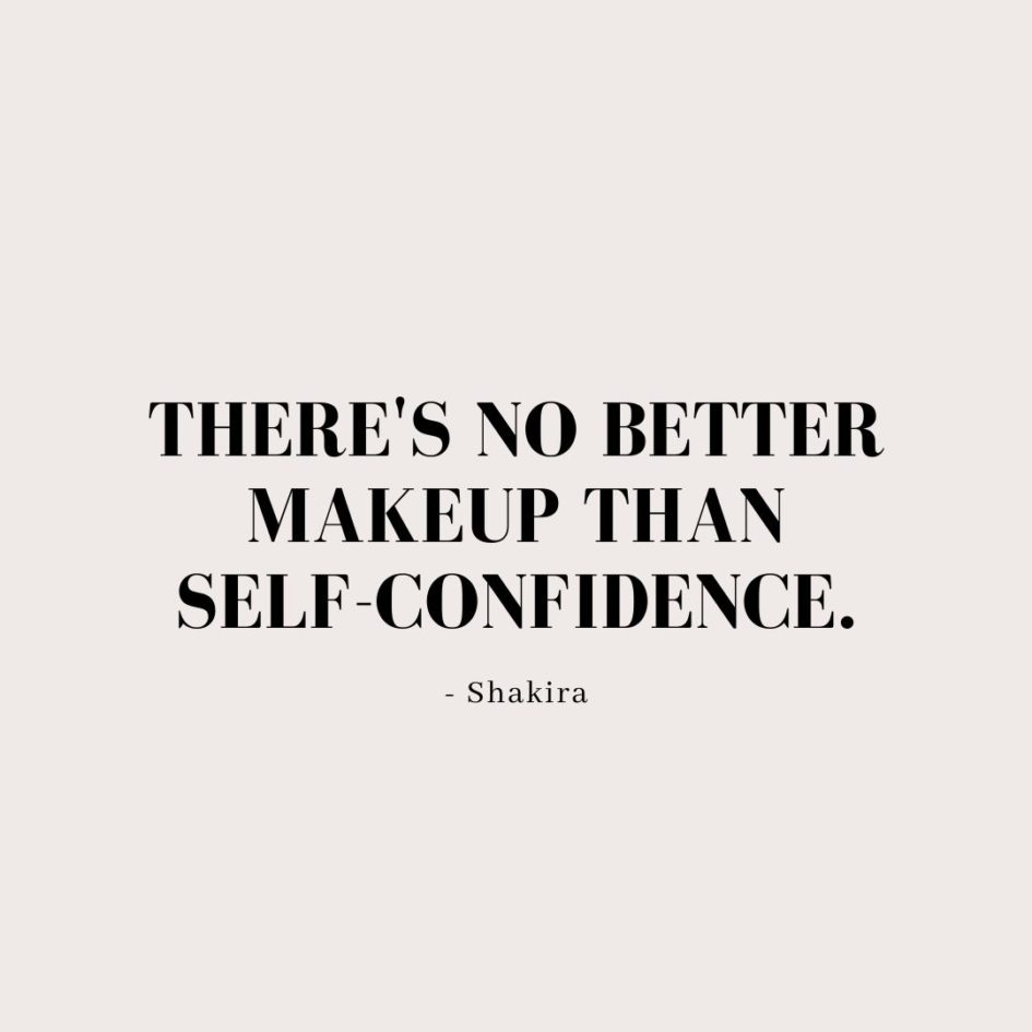 Quote about Confidence | There's no better makeup than self-confidence. - Shakira