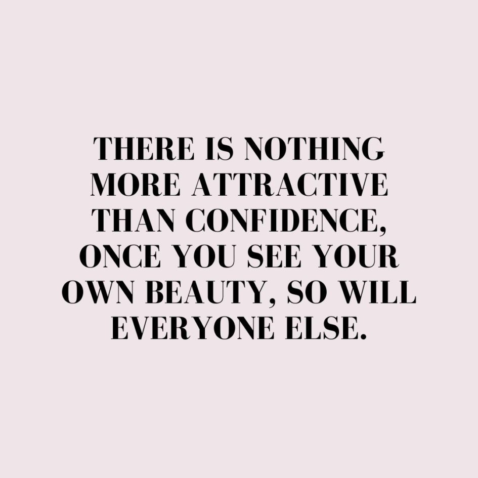 Quote about Confidence | There is nothing more attractive than confidence, once you see your own beauty, so will everyone else. - Unknown