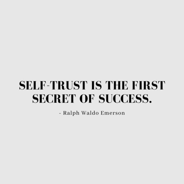 Quote about Confidence | Self-trust is the first secret of success. - Ralph Waldo Emerson