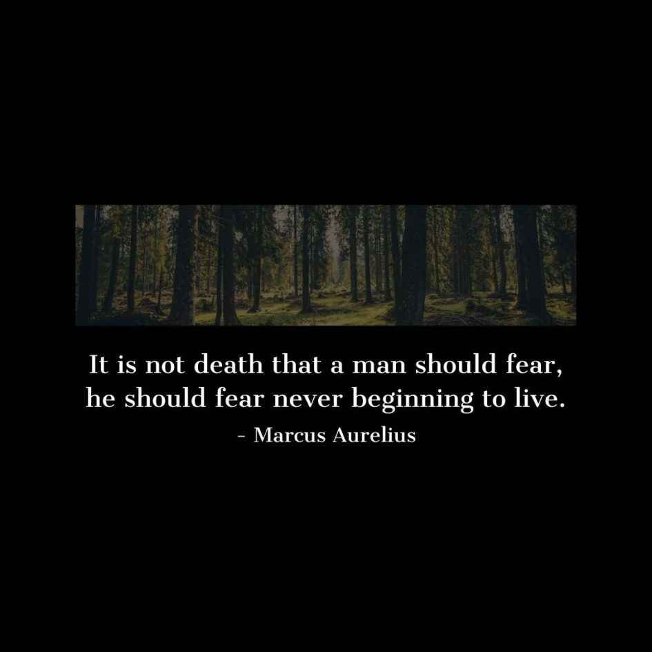 Quote about Death | It is not death that a man should fear, he should fear never beginning to live. - Marcus Aurelius