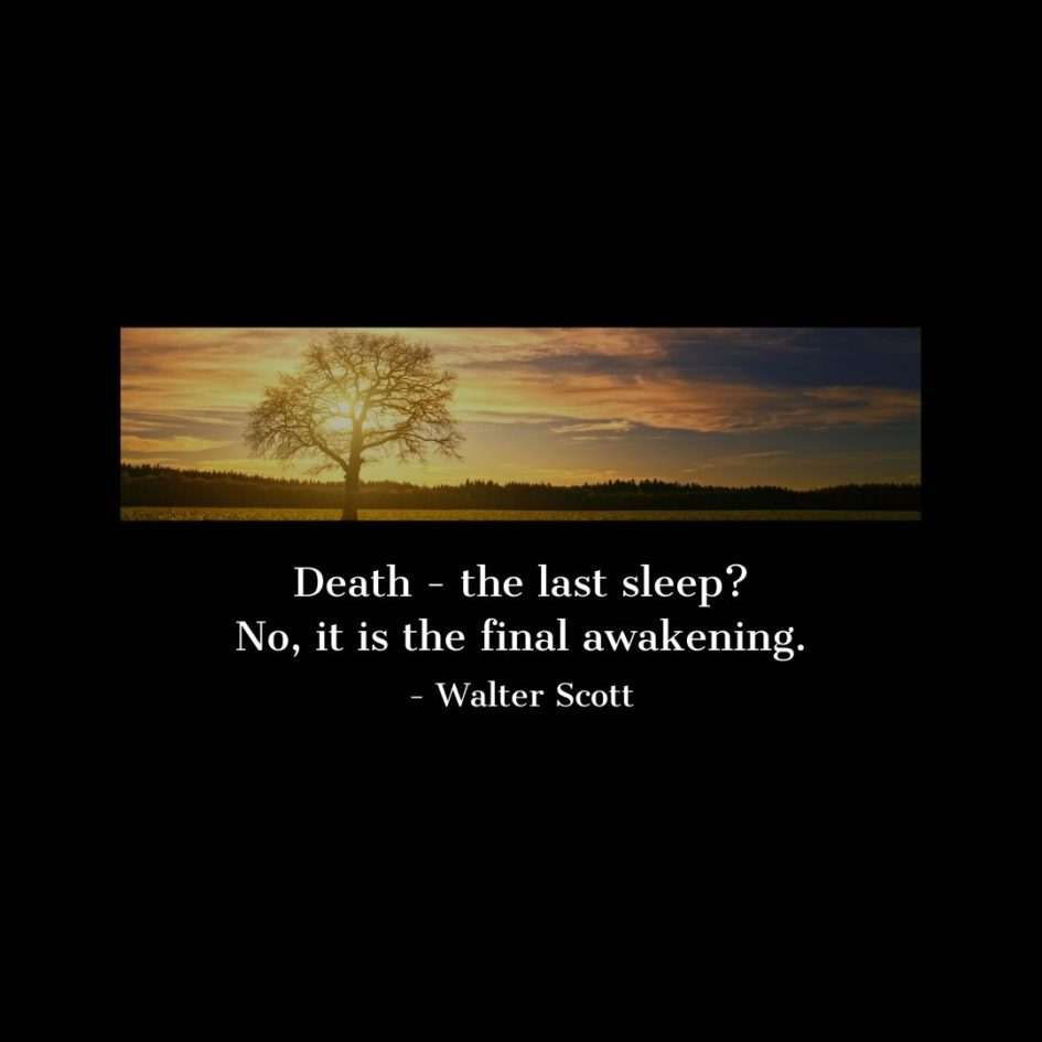 Quote about Death | Death - the last sleep? No, it is the final awakening. - Walter Scott