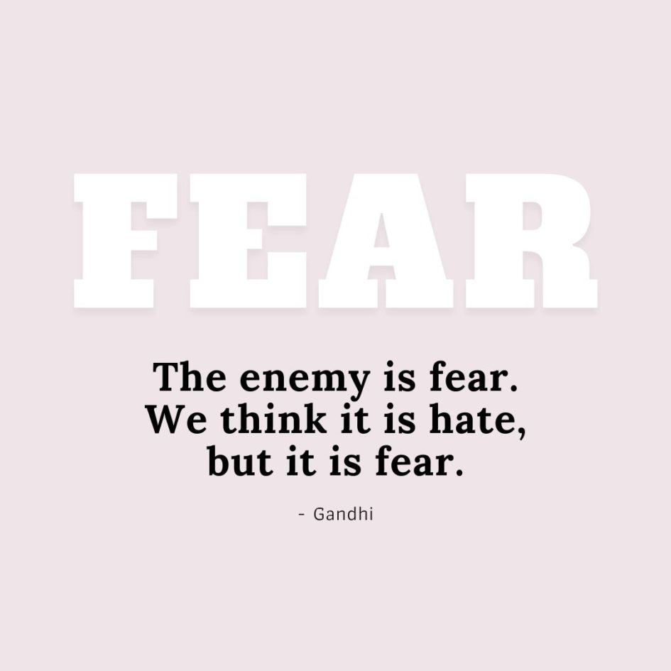 Quote about Fear | The enemy is fear. We think it is hate, but it is fear. - Gandhi