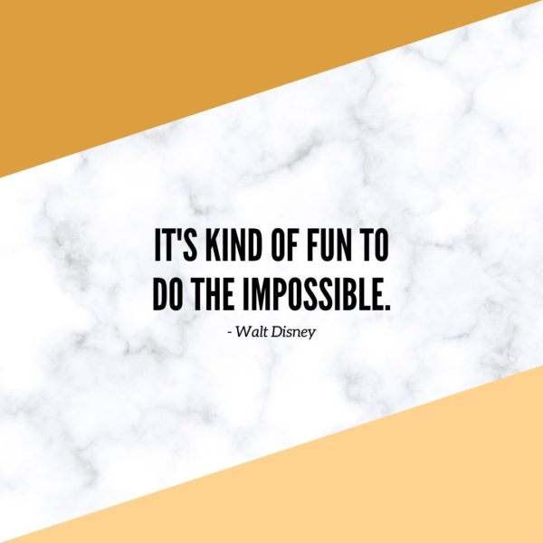 Motivational Quote | It's kind of fun to do the impossible. - Walt Disney