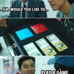 Quote from Squid Game 1x01   The Salesman: Sir. Would you like to play a game with me?